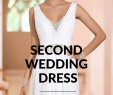 Wedding Dresses for A Second Marriage Awesome Wedding Gowns for Second Marriages Fresh Choosing Dresses